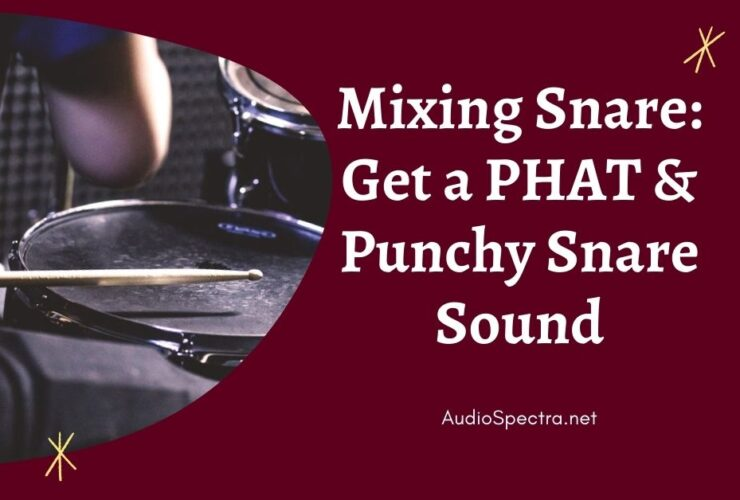Mixing Snare Drum | How to Get a Punchy Snare Sound