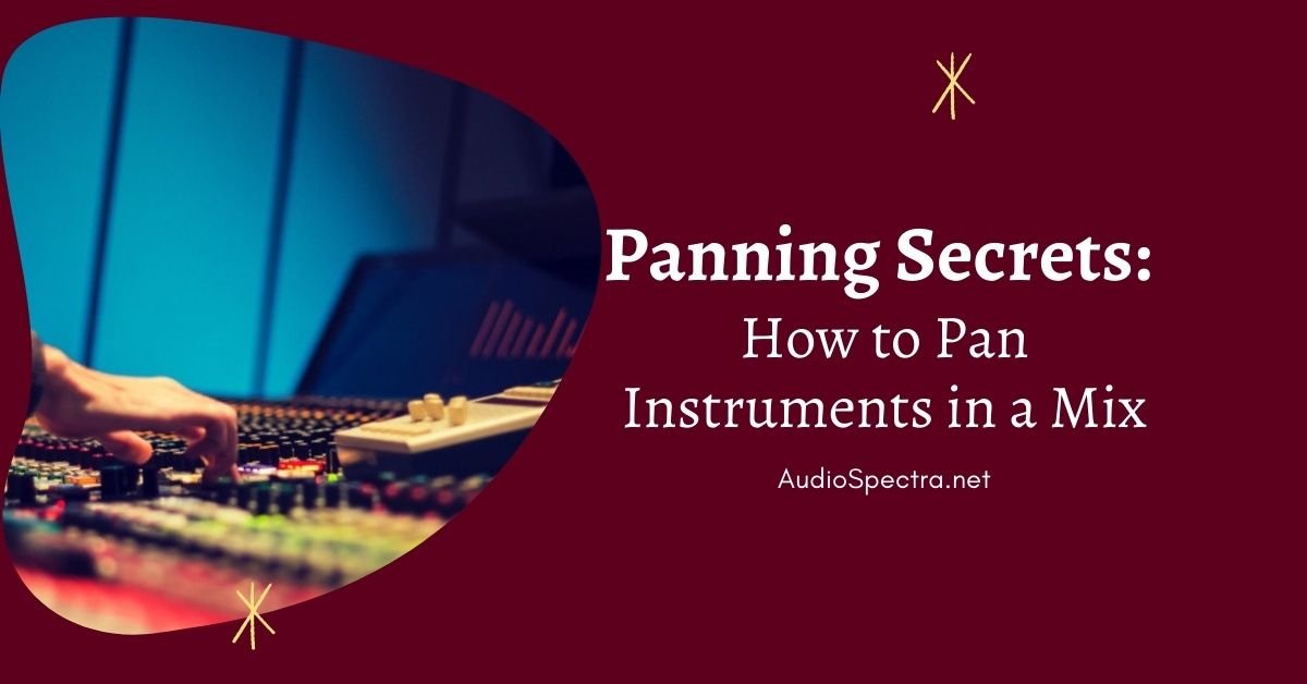 panning secrets - how to pan instruments in a mix