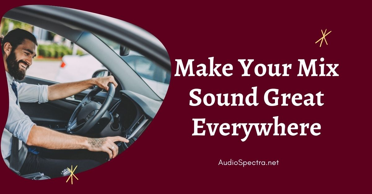 make your mix sound great everywhere