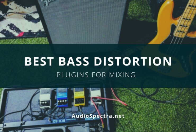 best bass distortion and saturation plugin for mixing