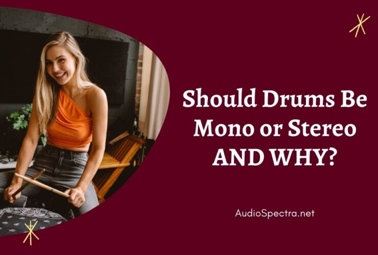 Should Drums Be Mono or Stereo